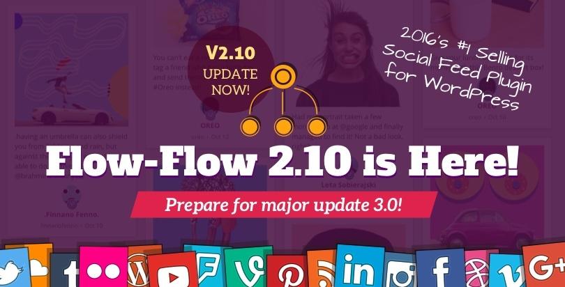 Flow-Flow: WordPress Social Stream 2.10 Is Here. Get It While It's Hot!